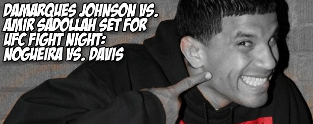 DaMarques Johnson vs. Amir Sadollah set for UFC Fight Night: Nogueira vs. Davis