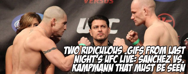 Two ridiculous .gifs from last night's UFC Live: Sanchez vs. Kampmann that must be seen