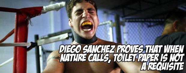 Diego Sanchez proves that when nature calls, toilet paper is not a requisite