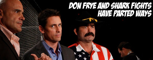 Don Frye and Shark Fights have parted ways
