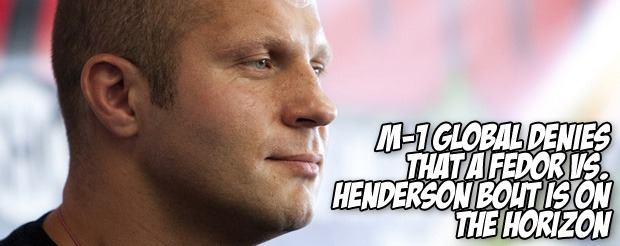 M-1 Global denies that a Fedor vs Henderson bout is on the horizon
