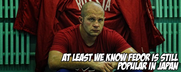 At least we know Fedor is still popular in Japan