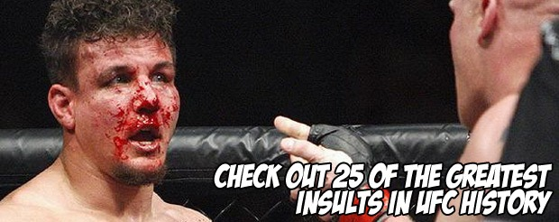 Check out 25 of the greatest insults in UFC history