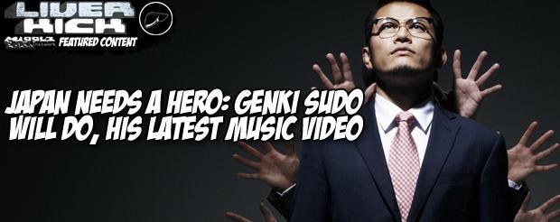 Japan needs a hero: Genki Sudo will do, his latest music video