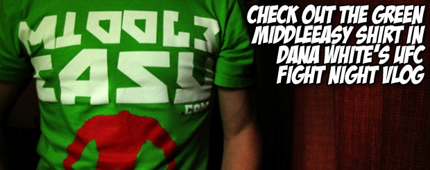 Check out the Green MiddleEasy shirt in Dana White's UFC Fight Night vlog