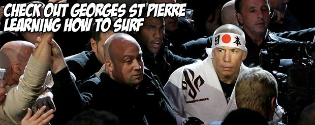 Check out Georges St. Pierre learning how to surf