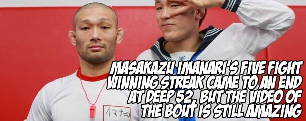 Masakazu Imanari's five fight winning streak came to an end at Deep 52, but the video of the bout is still amazing
