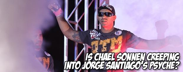 Is Chael Sonnen creeping into Jorge Santiago's psyche?