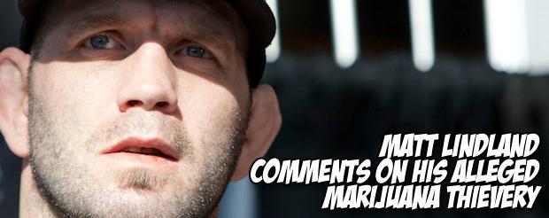 Matt Lindland comments on his alleged marijuana thievery