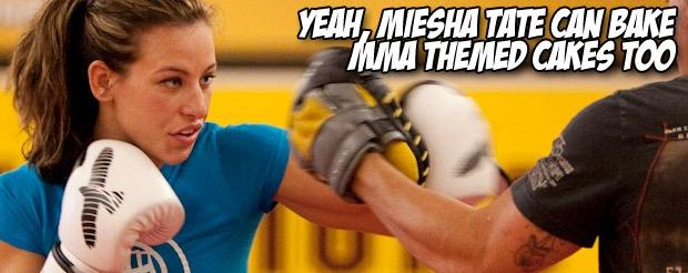 Yeah, Miesha Tate can bake MMA themed cakes too