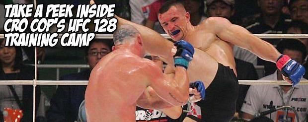 Take a peek at Cro Cop's UFC 128 training camp