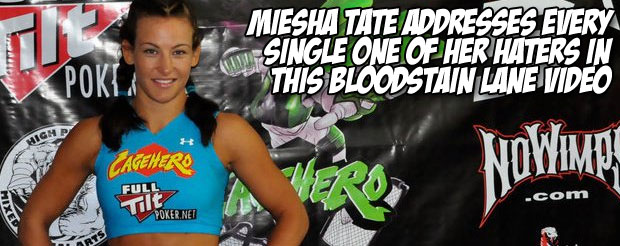 Miesha Tate addresses every single one of her haters in this Bloodstain Lane video