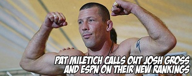 Pat Miletich calls out Josh Gross and ESPN on their new rankings