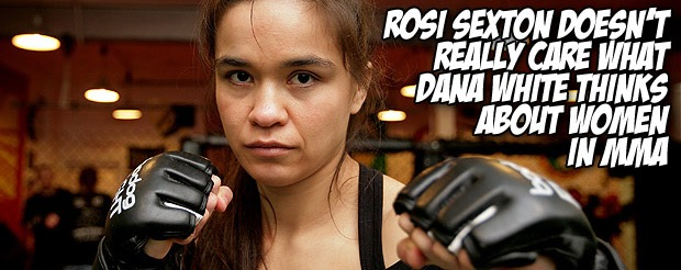 Rosi Sexton doesn't really care what Dana White thinks about women in MMA