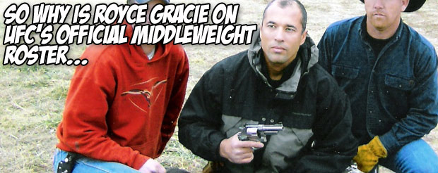 So why is Royce Gracie on UFC's official middleweight roster…