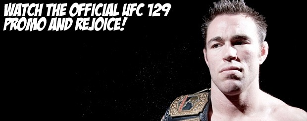 Watch the official UFC 129 promo and rejoice!