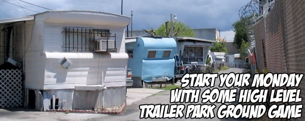 Start your Monday with some high level trailer park ground game