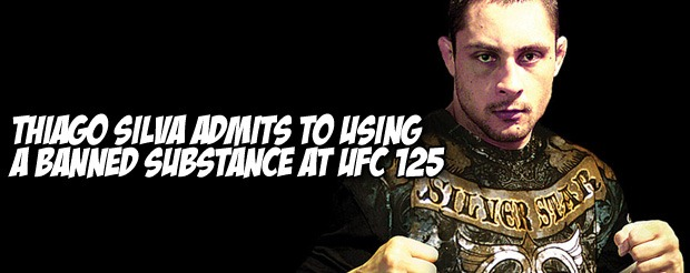 Thiago Silva admits to using a banned substance at UFC 125