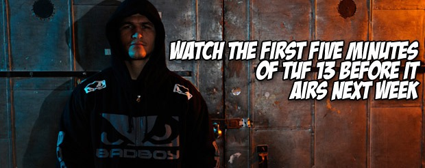 Watch the first five minutes of TUF 13 before it airs next week