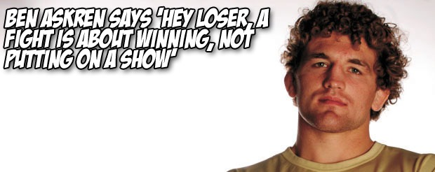 Ben Askren says 'Hey loser, a fight is about winning, not putting on a show'