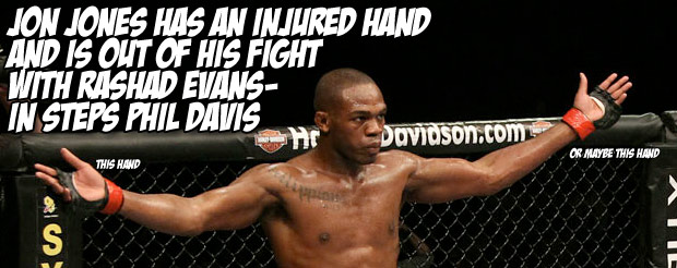Jon Jones has an injured hand and is out of his fight with Rashad