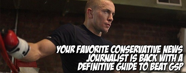 Your favorite conservative news journalist is back with a definitive guide to beat GSP