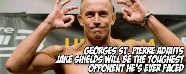 Georges St. Pierre admits Jake Shields will be the toughest opponent he's ever faced