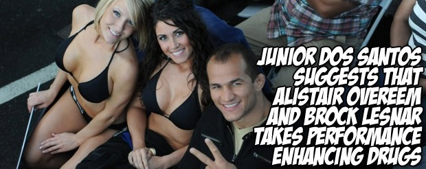 Junior Dos Santos suggests that Alistair Overeem and Brock Lesnar takes performance enhancing drugs