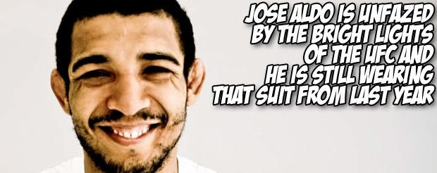 Jose Aldo is unfazed by the bright lights of the UFC and he is still wearing that suit from last year
