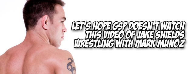 Let's hope GSP doesn't watch this video of Jake Shields wrestling with Mark Munoz