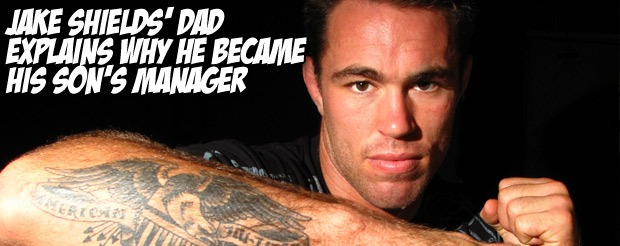 Jake Shields' dad explains why he became his son's manager