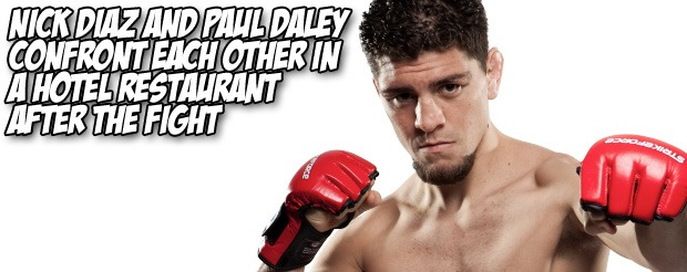 Nick Diaz and Paul Daley confront each other in a hotel restaurant after the fight