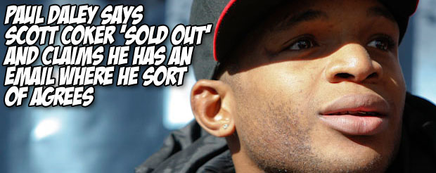 Paul Daley says Scott Coker 'sold out' and says he has an email where he sort of agrees