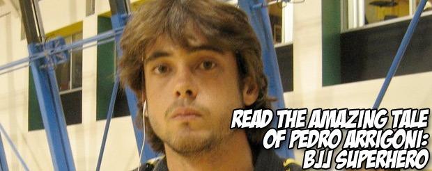 Read the amazing tale of Pedro Arrigoni: BJJ superhero