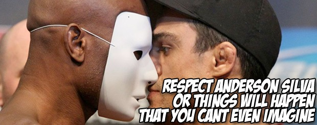 Respect Anderson Silva or things will happen that you can't even imagine