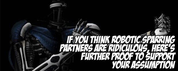 If you think robotic sparring partners are ridiculous, here's further proof to support your assumption