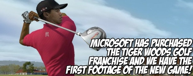 Microsoft has purchased Tiger Woods golf from EA and we have footage of the new game!