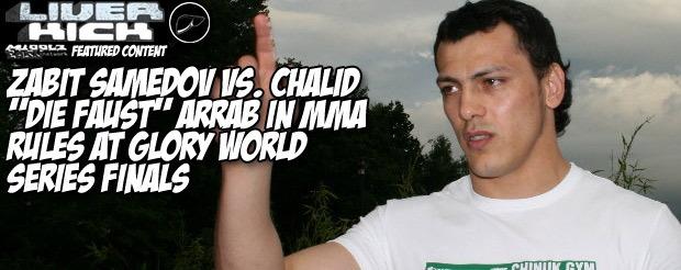 Zabit Samedov vs. Chalid 'Die Faust' Arrab in MMA rules at GLORY World Series Finals