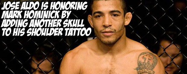 Jose Aldo is honoring Mark Hominick by adding another skull to his shoulder tattoo