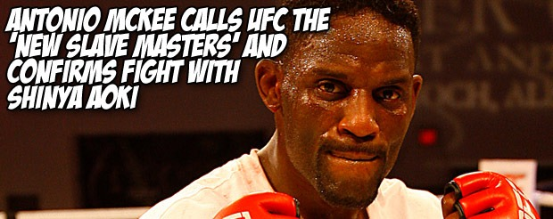 Antonio McKee calls UFC the 'new slave masters' and confirms fight with Shinya Aoki