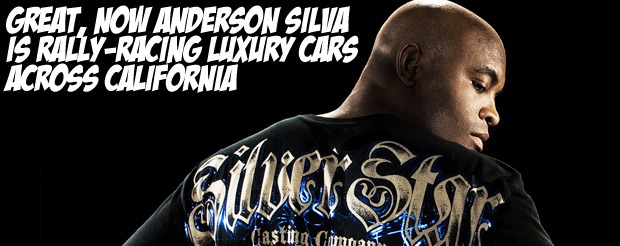Great, now Anderson Silva is rally-racing luxury cars across California
