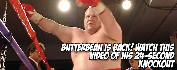 Butterbean is back! Watch this video of his 24-second knockout