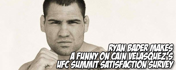 Ryan Bader makes a funny on Cain Velasquez's UFC Summit satisfaction survey