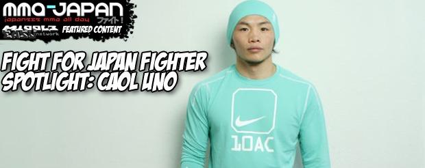 Fight for Japan Fighter Spotlight: Caol Uno
