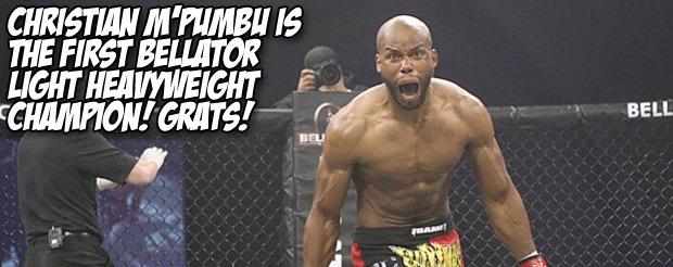 Christian M'Pumbu is the first Bellator light heavyweight champ! Grats!