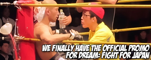 We finally have the official promo for Dream: Fight for Japan