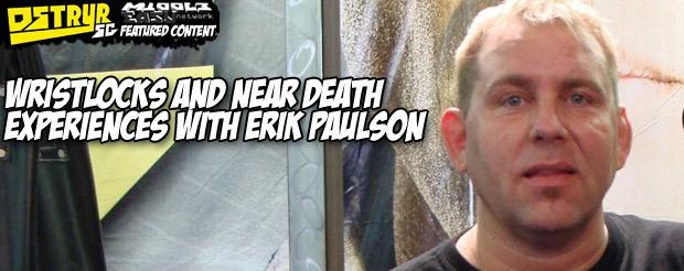 Wristlocks and near death experiences with Erik Paulson