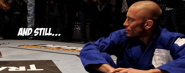 Georges St. Pierre is still the UFC welterweight champion of the world