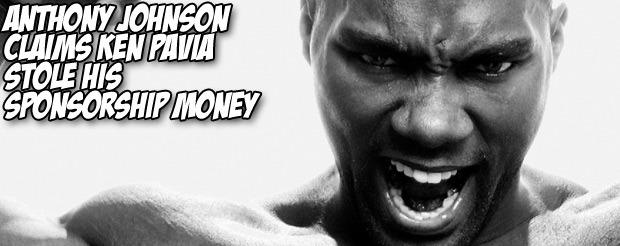 Anthony Johnson claims Ken Pavia stole his sponsorship money