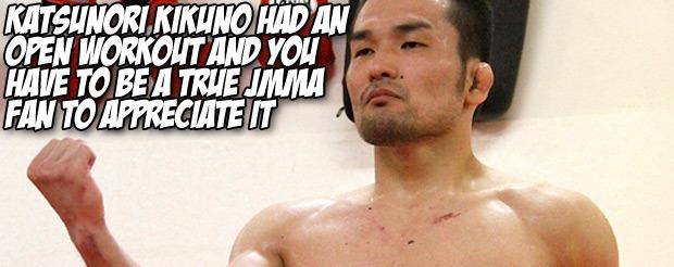 Katsunori Kikuno had an open workout and you have to be a true JMMA fan to appreciate it
